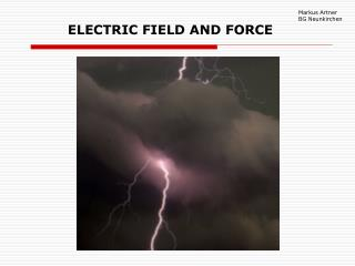 ELECTRIC FIELD AND FORCE