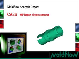 Moldflow Analysis Report CASE    MF Report of pipe connector