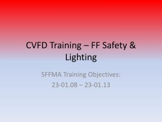 CVFD Training – FF Safety & Lighting