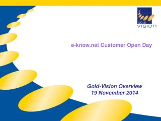 Gold-Vision Overview 19 November 2014