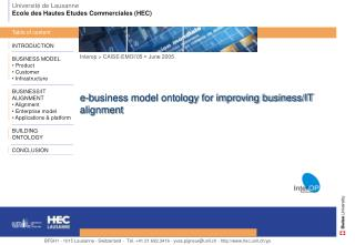 INTRODUCTION BUSINESS MODEL  Product  Customer  Infrastructure BUSINESS/IT ALIGNMENT  Alignment