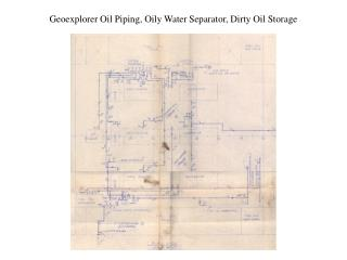 Geoexplorer Oil Piping, Oily Water Separator, Dirty Oil Storage