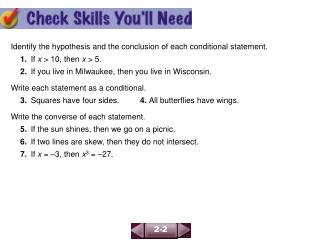 Identify the hypothesis and the conclusion of each conditional statement.