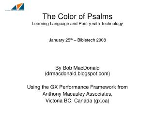 The Color of Psalms Learning Language and Poetry with Technology January 25 th  – Bibletech 2008