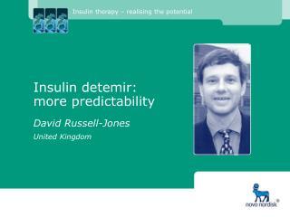 Insulin detemir:  more predictability