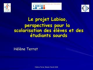Le projet Labiao, perspectives pour la scolarisation des  l ves et des  tudiants sourds       H l ne Terrat