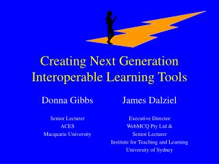 Creating Next Generation Interoperable Learning Tools
