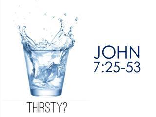 JOHN 7:25-53