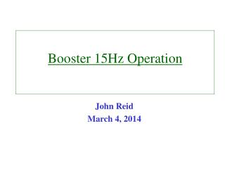 Booster 15Hz Operation