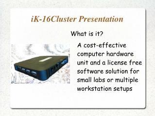 iK-16Cluster Presentation
