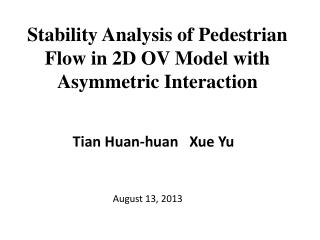 Stability Analysis of Pedestrian Flow in 2D OV Model with Asymmetric Interaction