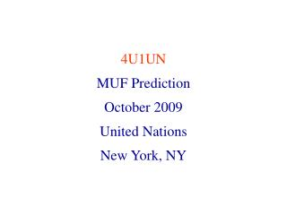 4U1UN MUF Prediction October 2009 United Nations New York, NY