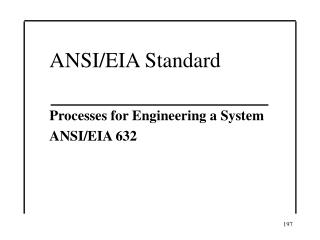 ANSI/EIA Standard Processes for Engineering a System ANSI/EIA 632
