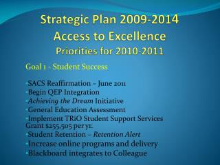 Strategic Plan 2009-201 4 Access to Excellence Priorities for 2010-2011
