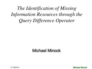 The Identification of Missing Information Resources through the Query Difference Operator