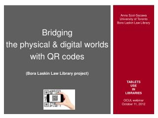 Anna Szot-Sacawa University of Toronto Bora Laskin Law Library TABLETS USE IN LIBRARIES