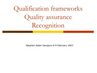 Qualification frameworks Quality assurance Recognition
