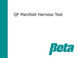 QF Manifold Harness Test