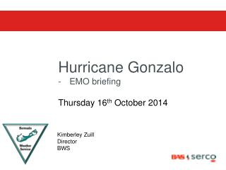 Hurricane Gonzalo  EMO briefing Thursday 16 th  October 2014
