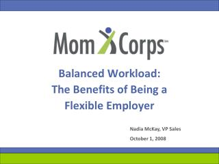 Balanced Workload: The Benefits of Being a  Flexible Employer