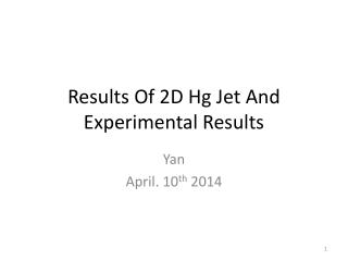 Results Of 2 D Hg Jet And Experimental Results