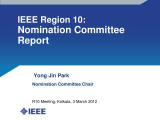 IEEE Region 10:  Nomination Committee Report