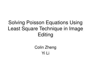 Solving Poisson Equations Using Least Square Technique in Image Editing