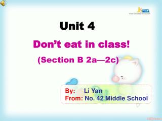 Unit 4    Don't eat in class ! (Section B 2a—2c)