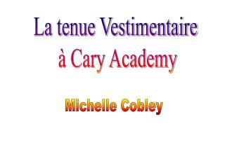 La tenue Vestimentaire  à Cary Academy