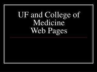 UF and College of Medicine Web Pages