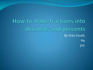 How to make fractions into decimals and percents