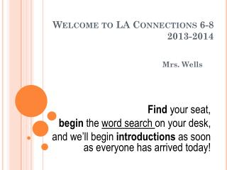 Welcome to LA Connections 6-8 2013-2014