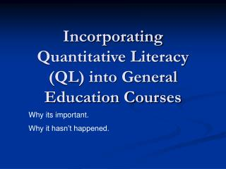 Incorporating Quantitative Literacy (QL) into General Education Courses