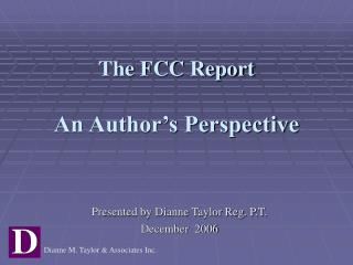 The FCC Report An Author's Perspective