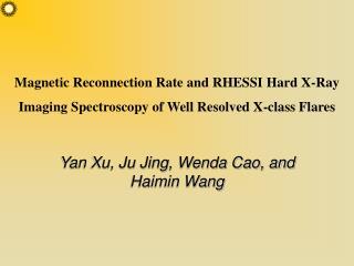 Yan Xu, Ju Jing, Wenda Cao, and Haimin Wang