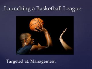 Launching a Basketball League