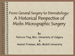 From General Surgery to Dermatology :  A Historical Perspective of Mohs Micrographic Surgery