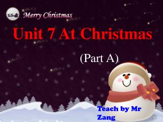 Unit 7 At Christmas                       (Part A)