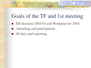 Goals of the TF and 1st meeting