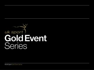 Coming  next in the UK Sport Gold Event  Series
