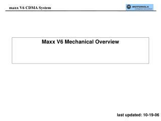 Maxx V6 Mechanical Overview