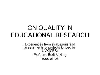 ON QUALITY IN EDUCATIONAL RESEARCH