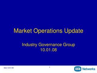 Market Operations Update