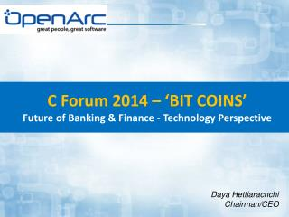 C Forum 2014 � �BIT COINS� Future of Banking & Finance - Technology Perspective