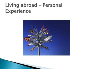 Living abroad  – Personal  Experience