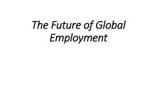 The Future of Global Employment