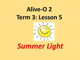 Alive-O 2 Term 3: Lesson 5