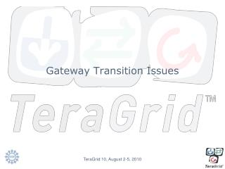 Gateway Transition Issues