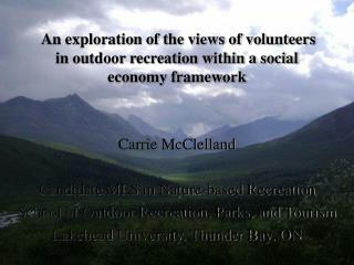 An exploration of the views of volunteers in outdoor recreation within a social economy framework
