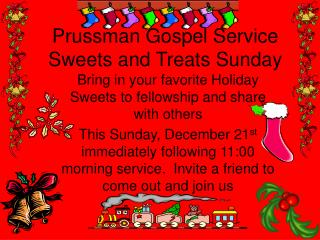 Prussman Gospel Service Sweets and Treats Sunday